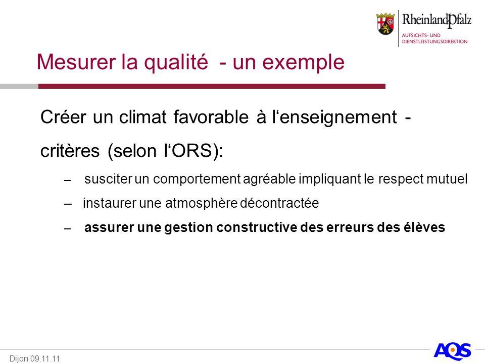 Dijon 09.11.11 Créer un climat favorable à lenseignement - critères (selon lORS): – susciter un comportement agréable impliquant le respect mutuel – i