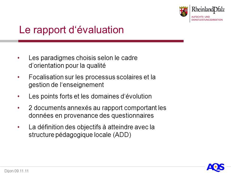 Dijon 09.11.11 Le rapport dévaluation Les paradigmes choisis selon le cadre dorientation pour la qualité Focalisation sur les processus scolaires et l