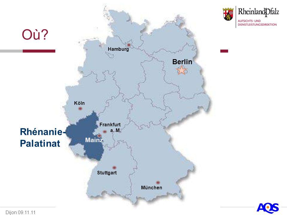 Dijon 09.11.11 Où? Berlin Hamburg Frankfurt a. M. Mainz Rhénanie- Palatinat München Stuttgart Köln
