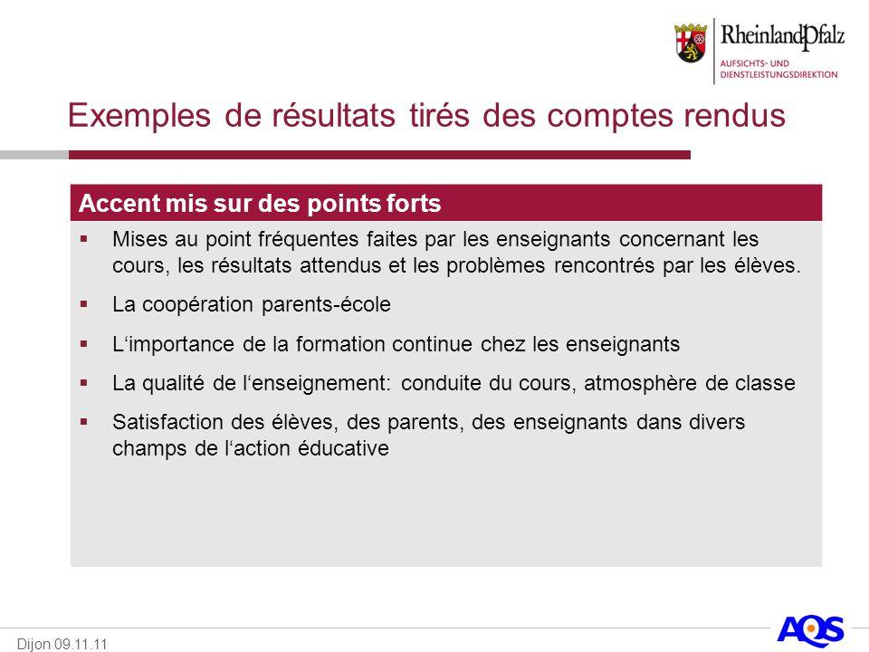 Dijon 09.11.11 Exemples de résultats tirés des comptes rendus Accent mis sur des points forts Mises au point fréquentes faites par les enseignants con