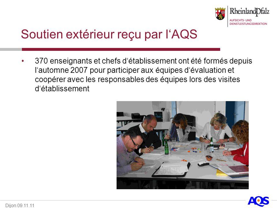 Dijon 09.11.11 Soutien extérieur reçu par lAQS 370 enseignants et chefs détablissement ont été formés depuis lautomne 2007 pour participer aux équipes