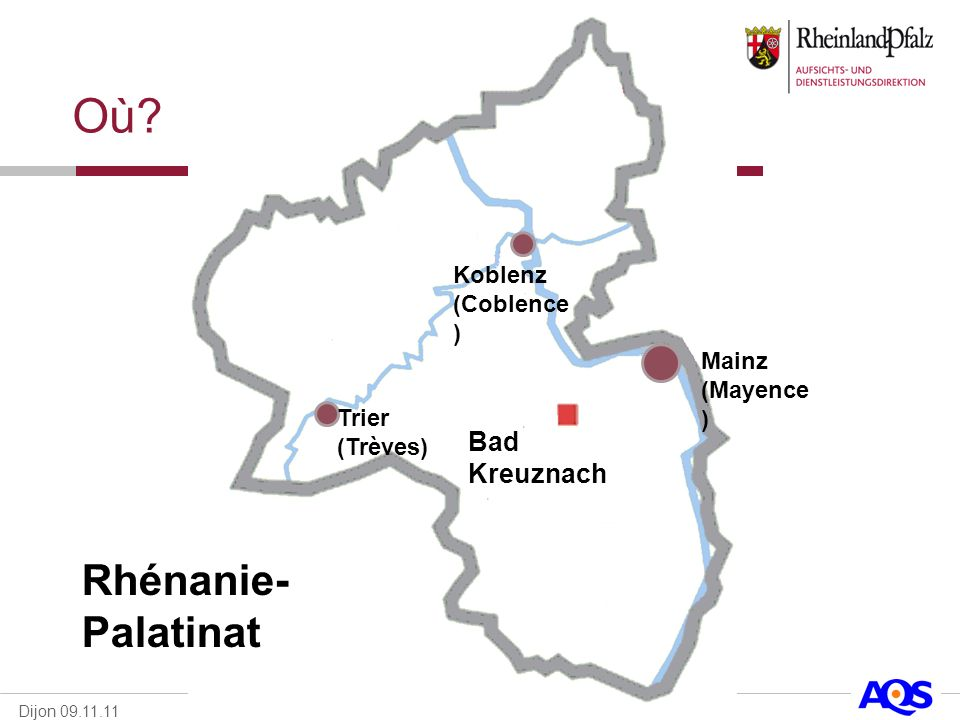 Dijon 09.11.11 Où? Bad Kreuznach Mainz (Mayence ) Rhénanie- Palatinat Koblenz (Coblence ) Trier (Trèves)