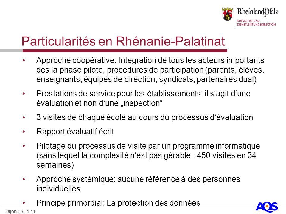 Dijon 09.11.11 Particularités en Rhénanie-Palatinat Approche coopérative: Intégration de tous les acteurs importants dès la phase pilote, procédures d