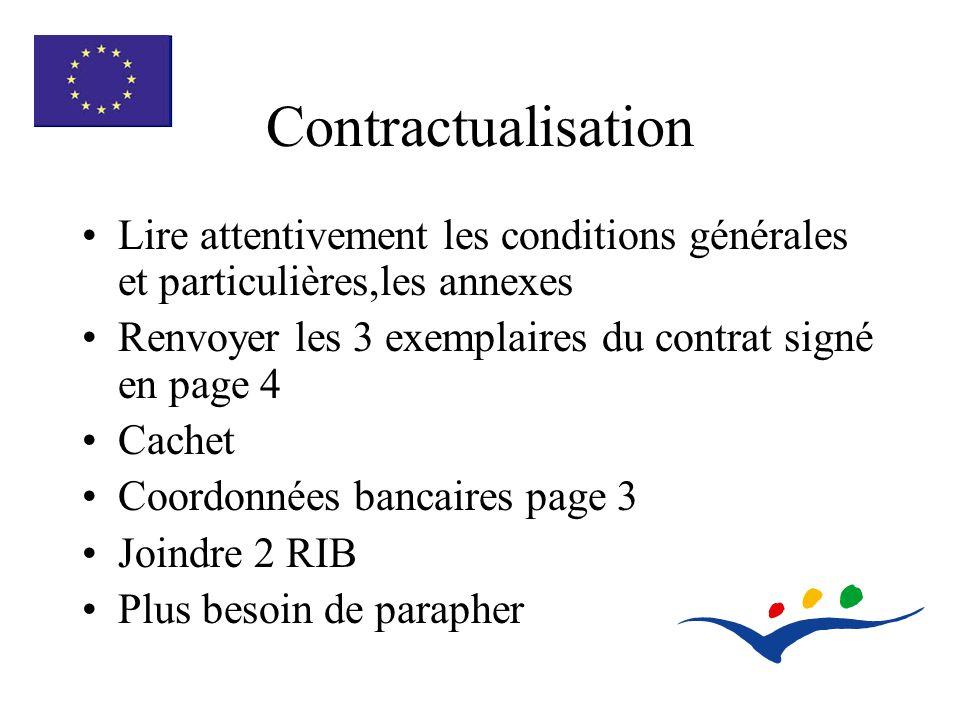 Contractualisation Lire attentivement les conditions générales et particulières,les annexes Renvoyer les 3 exemplaires du contrat signé en page 4 Cachet Coordonnées bancaires page 3 Joindre 2 RIB Plus besoin de parapher