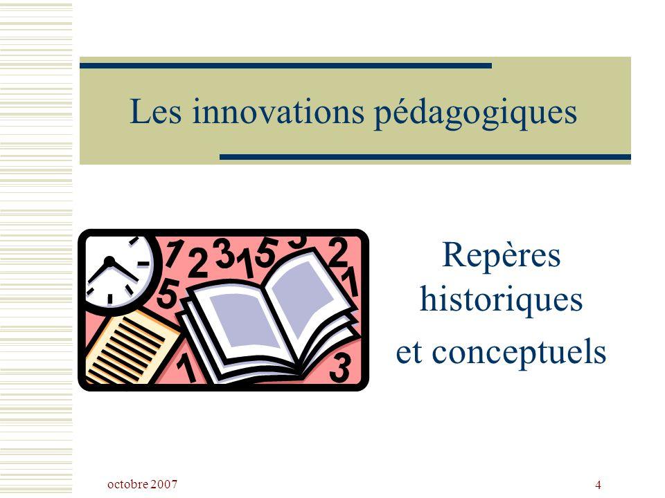 octobre 2007 4 Les innovations pédagogiques Repères historiques et conceptuels