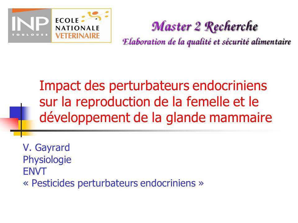 Impacts des perturbateurs endocriniens sur le développement et le fonctionnement du système reproducteur femelle 8 semaines de grossesse Infertilité, gestation ectopique, endometriose, fibromes Troubles du développement associés au DES : Utérus en T, anatomie anormale des trompes utérines et du col de lutérus