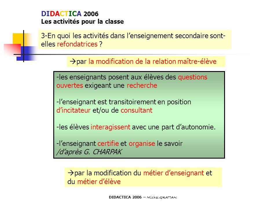3-En quoi les activités dans lenseignement secondaire sont- elles refondatrices ? par la modification de la relation maître-élève -les enseignants pos
