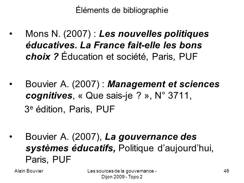 Alain BouvierLes sources de la gouvernance - Dijon 2009 - Topo 2 46 Éléments de bibliographie Mons N.