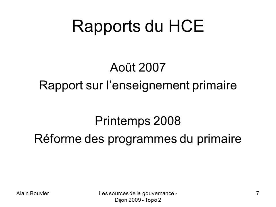 Alain BouvierLes sources de la gouvernance - Dijon 2009 - Topo 2 8 Autres rapports Cour des comptes (la LOLF à lÉducation nationale) Rapport Thélot Rapport Pair Rapport Le Bris Rapports des Inspections générales