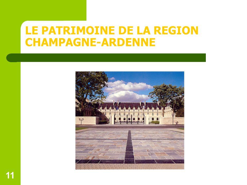 11 LE PATRIMOINE DE LA REGION CHAMPAGNE-ARDENNE
