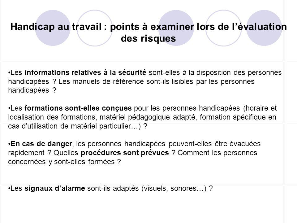 Handicap au travail : points à examiner lors de lévaluation des risques Les informations relatives à la sécurité sont-elles à la disposition des perso