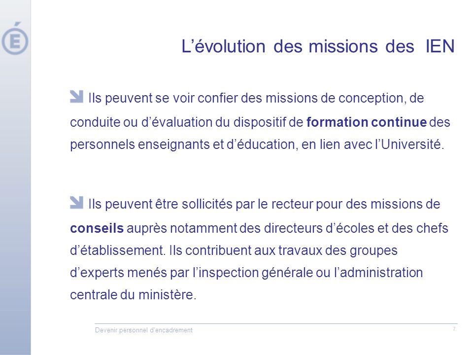 Devenir personnel d'encadrement 7 Ils peuvent se voir confier des missions de conception, de conduite ou dévaluation du dispositif de formation contin