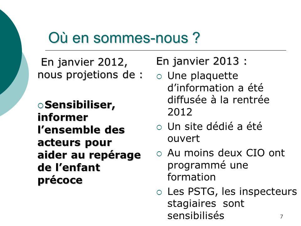 7 Où en sommes-nous ? En janvier 2012, nous projetions de : En janvier 2012, nous projetions de : Sensibiliser, informer lensemble des acteurs pour ai