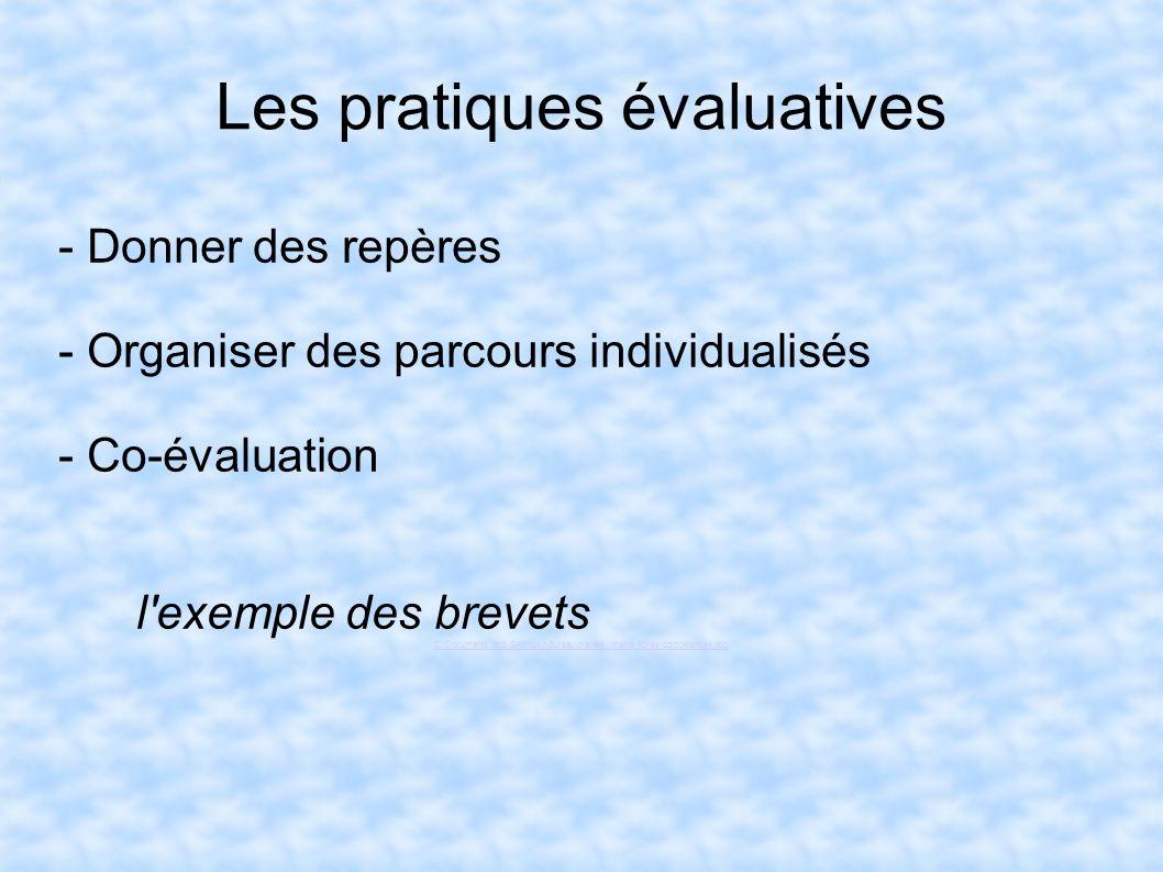 Les pratiques évaluatives - Donner des repères - Organiser des parcours individualisés - Co-évaluation l'exemple des brevets C:\Documents and Settings