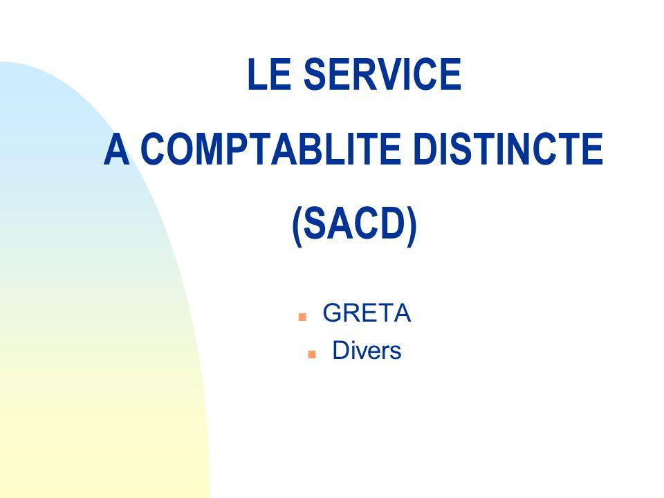 LE SERVICE A COMPTABLITE DISTINCTE (SACD) n GRETA n Divers