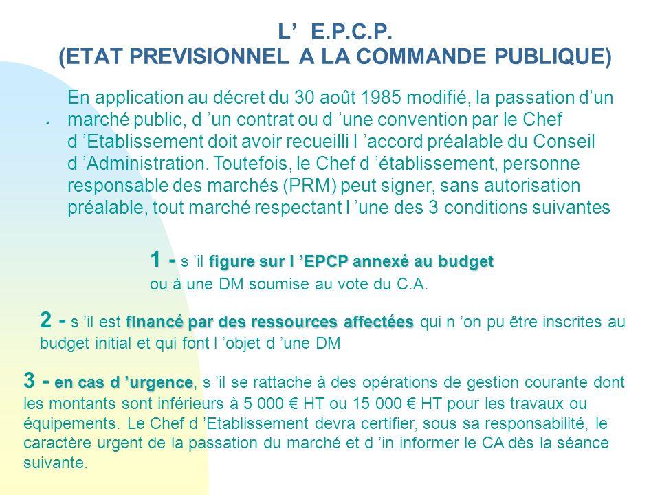 L E.P.C.P. (ETAT PREVISIONNEL A LA COMMANDE PUBLIQUE). En application au décret du 30 août 1985 modifié, la passation dun marché public, d un contrat