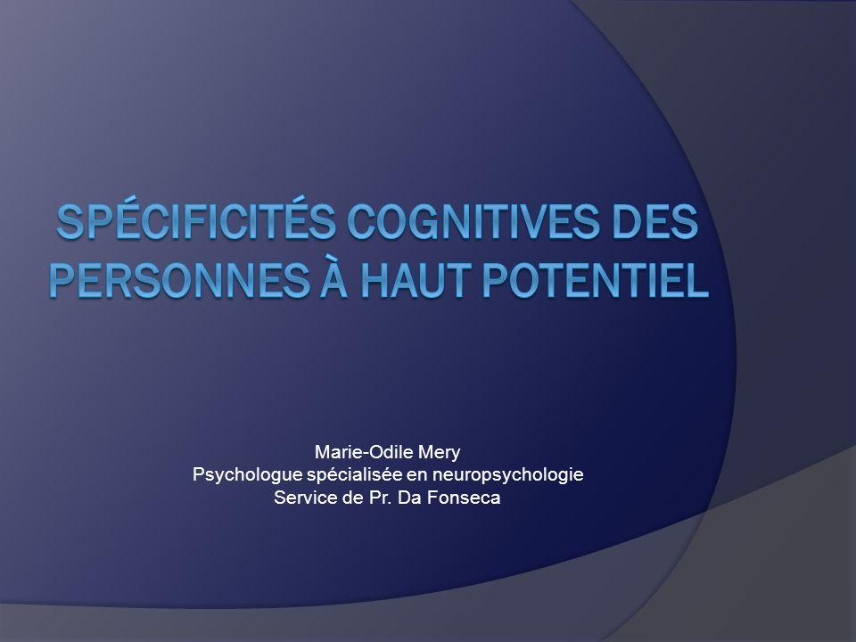 Marie-Odile Mery Psychologue spécialisée en neuropsychologie Service de Pr. Da Fonseca