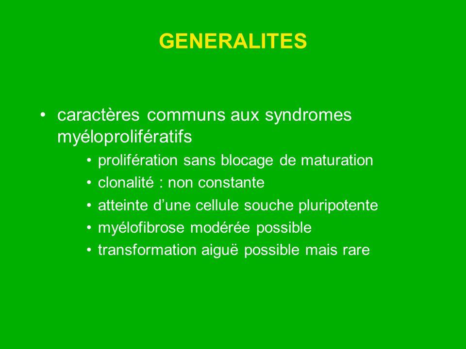 GENERALITES caractères communs aux syndromes myéloprolifératifs prolifération sans blocage de maturation clonalité : non constante atteinte dune cellu