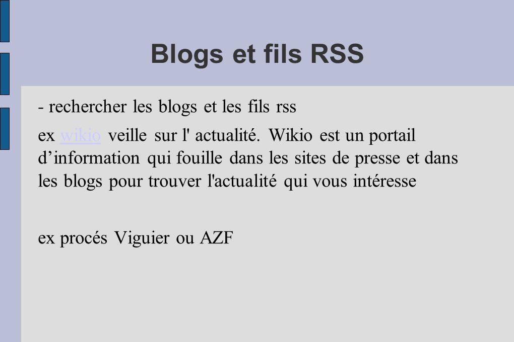 Blogs et fils RSS - rechercher les blogs et les fils rss ex wikio veille sur l' actualité. Wikio est un portail dinformation qui fouille dans les site