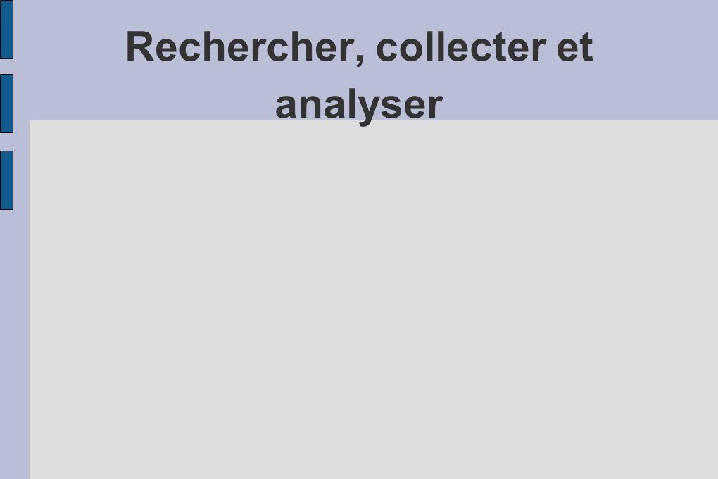 Rechercher, collecter et analyser