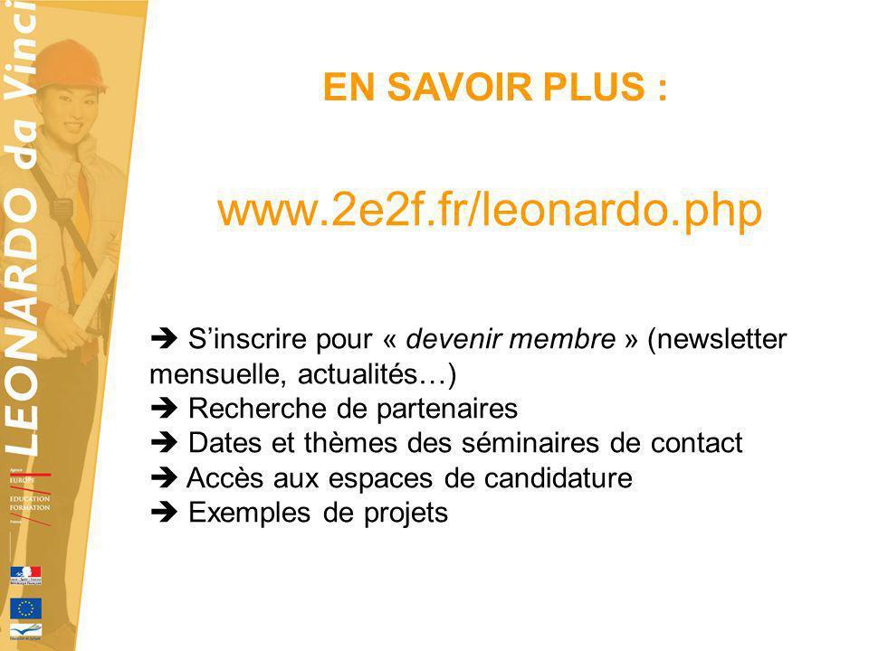 www.2e2f.fr/leonardo.php Sinscrire pour « devenir membre » (newsletter mensuelle, actualités…) Recherche de partenaires Dates et thèmes des séminaires