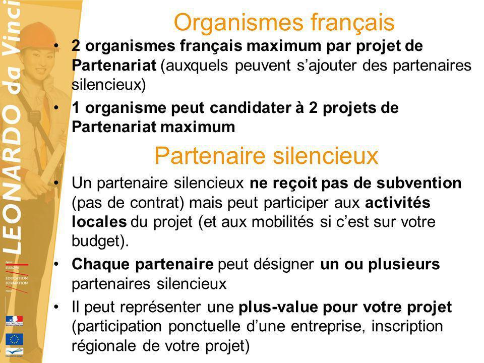 Organismes français 2 organismes français maximum par projet de Partenariat (auxquels peuvent sajouter des partenaires silencieux) 1 organisme peut ca