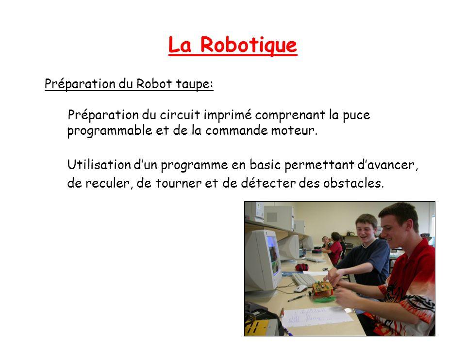 La Robotique Préparation du Robot taupe: Préparation du circuit imprimé comprenant la puce programmable et de la commande moteur. Utilisation dun prog