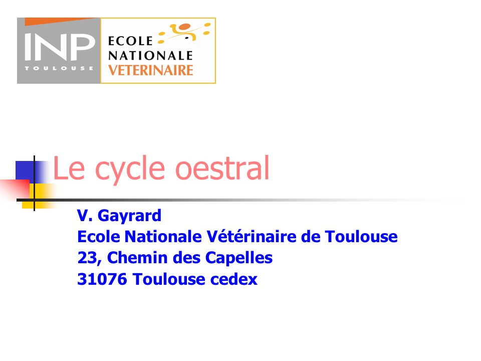 Cycle œstral - cycle menstruel Ovulation spontanée Cycle œstral: œstrus Cycle menstruel: menstruation Ovulation provoquée par accouplement Lagomorphes, carnivores