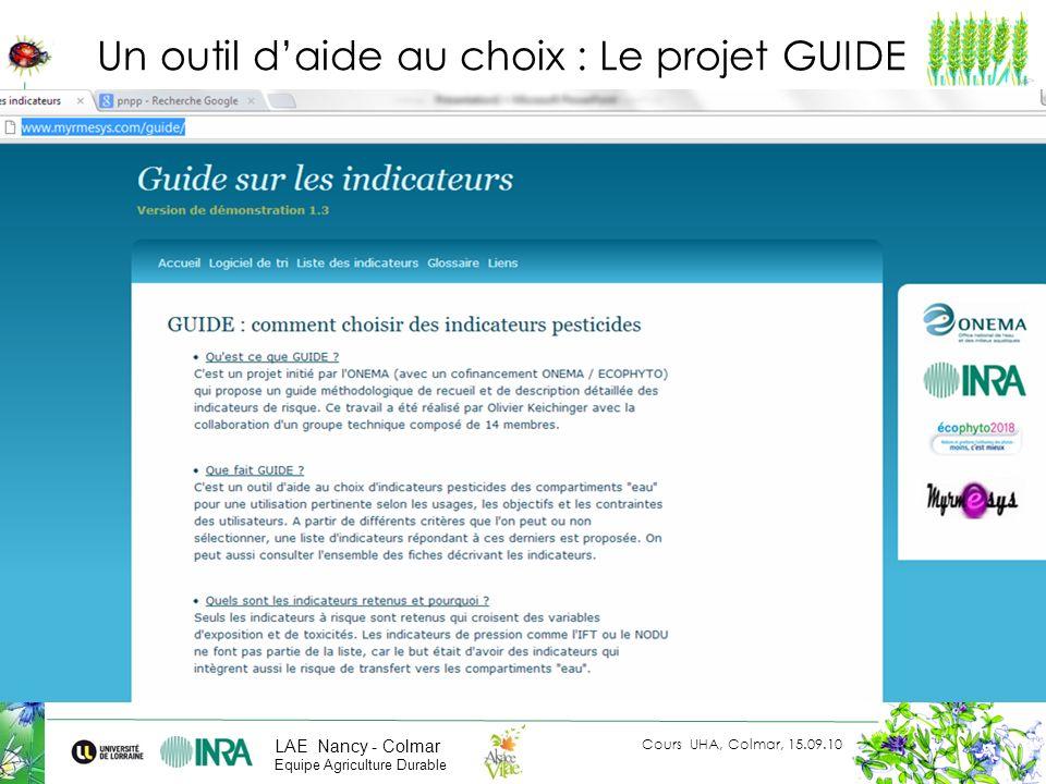 Cours UHA, Colmar, 15.09.10 LAE Nancy - Colmar Equipe Agriculture Durable Un outil daide au choix : Le projet GUIDE