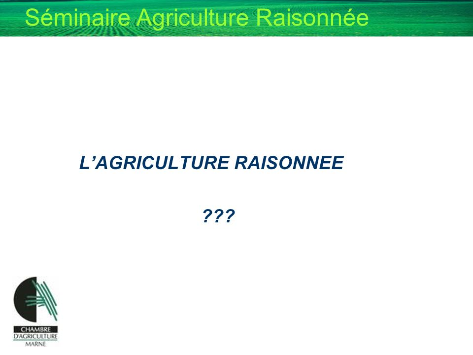Séminaire Agriculture Raisonnée