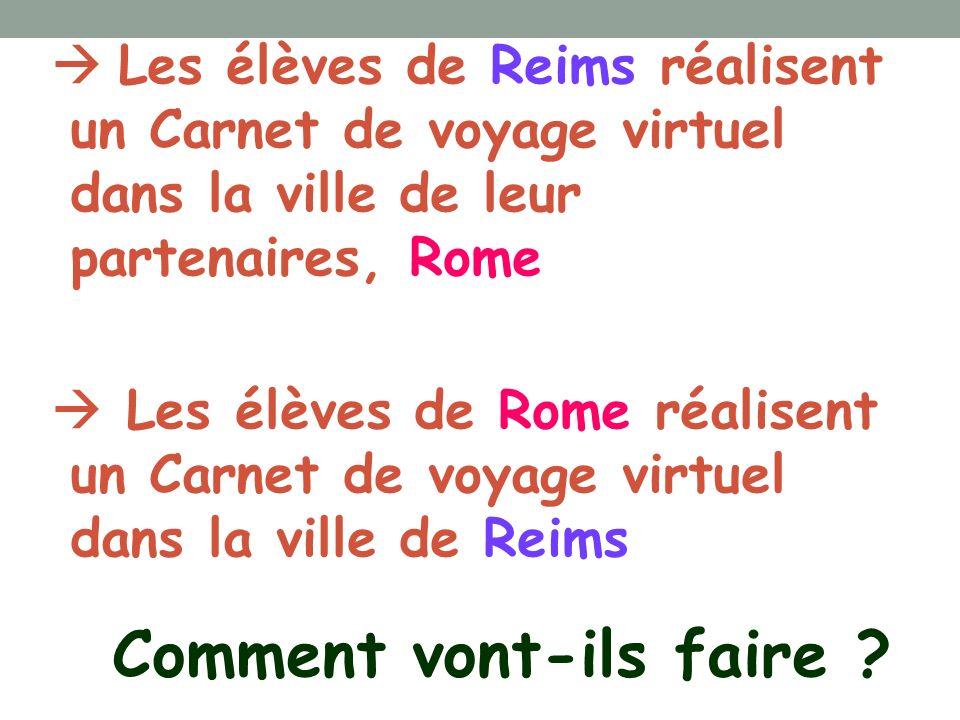 Les élèves de Reims réalisent un Carnet de voyage virtuel dans la ville de leur partenaires, Rome Les élèves de Rome réalisent un Carnet de voyage vir