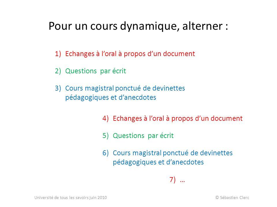Pour un cours dynamique, alterner : 1)Echanges à loral à propos dun document 2)Questions par écrit 3)Cours magistral ponctué de devinettes pédagogique