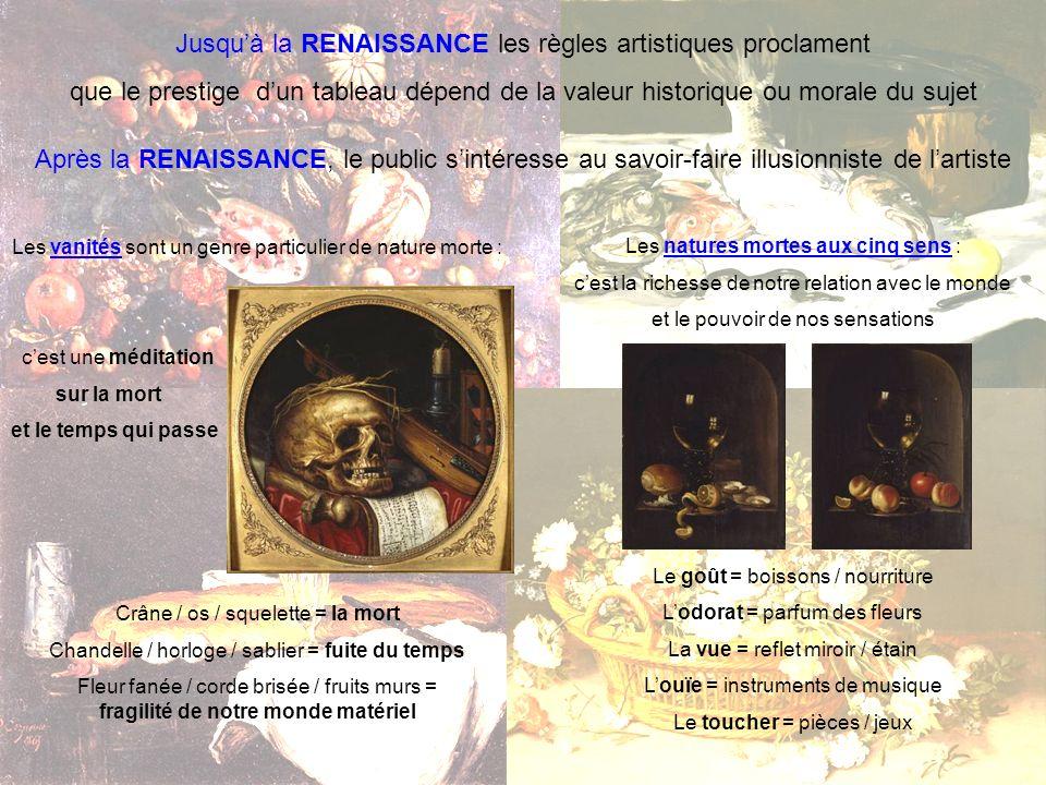 Jusquà la RENAISSANCE les règles artistiques proclament que le prestige dun tableau dépend de la valeur historique ou morale du sujet Après la RENAISS