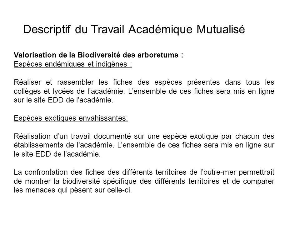 Descriptif du Travail Académique Mutualisé Valorisation de la Biodiversité des arboretums : Espèces endémiques et indigènes : Réaliser et rassembler l