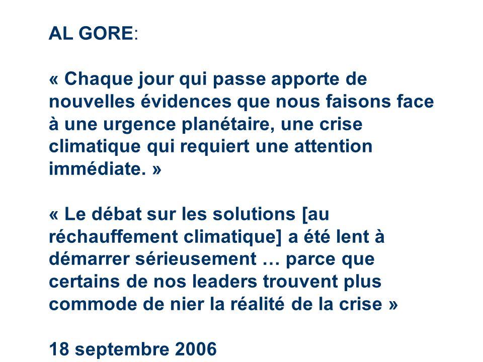 AL GORE: « Chaque jour qui passe apporte de nouvelles évidences que nous faisons face à une urgence planétaire, une crise climatique qui requiert une