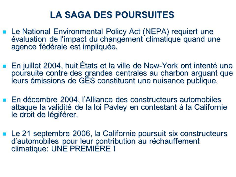 LA SAGA DES POURSUITES Le National Environmental Policy Act (NEPA) requiert une évaluation de limpact du changement climatique quand une agence fédéra