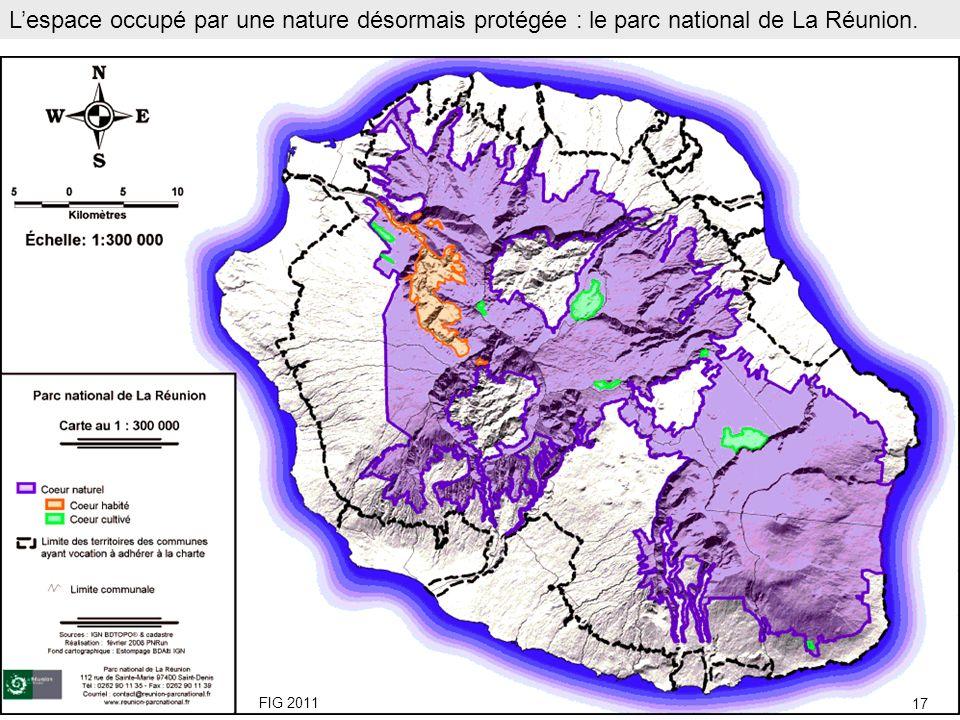 Lespace occupé par une nature désormais protégée : le parc national de La Réunion. FIG 2011 17