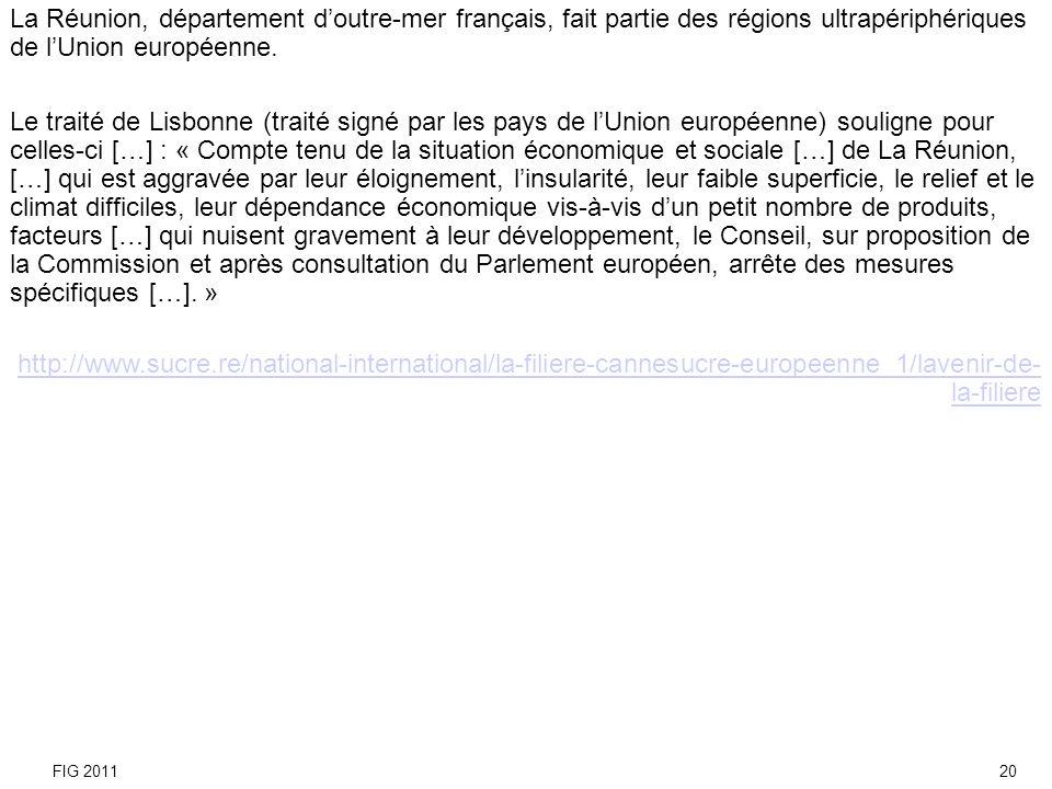 La Réunion, département doutre-mer français, fait partie des régions ultrapériphériques de lUnion européenne. Le traité de Lisbonne (traité signé par