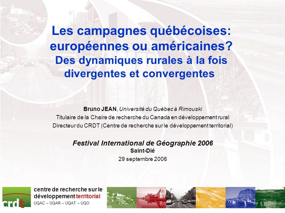 centre de recherche sur le développement territorial UQAC – UQAR – UQAT – UQO Les campagnes québécoises: européennes ou américaines? Des dynamiques ru