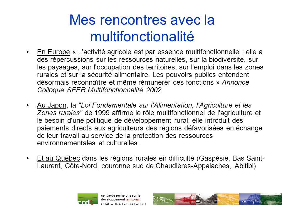 Mes rencontres avec la multifonctionalité En Europe « L'activité agricole est par essence multifonctionnelle : elle a des répercussions sur les ressou