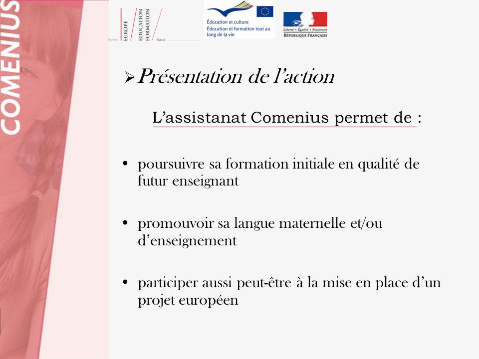Présentation de laction Lassistanat Comenius permet de : poursuivre sa formation initiale en qualité de futur enseignant promouvoir sa langue maternel