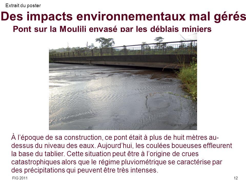 À lépoque de sa construction, ce pont était à plus de huit mètres au- dessus du niveau des eaux. Aujourdhui, les coulées boueuses effleurent la base d