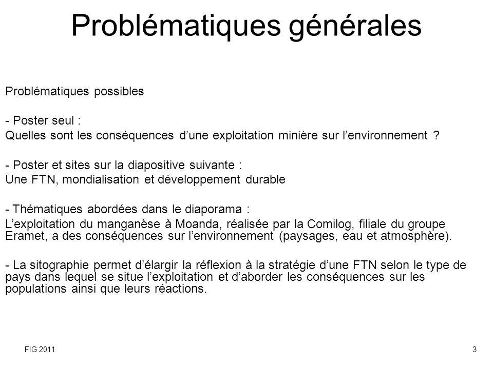 Problématiques générales Problématiques possibles - Poster seul : Quelles sont les conséquences dune exploitation minière sur lenvironnement ? - Poste