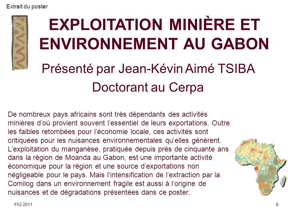 EXPLOITATION MINIÈRE ET ENVIRONNEMENT AU GABON Présenté par Jean-Kévin Aimé TSIBA Doctorant au Cerpa De nombreux pays africains sont très dépendants d