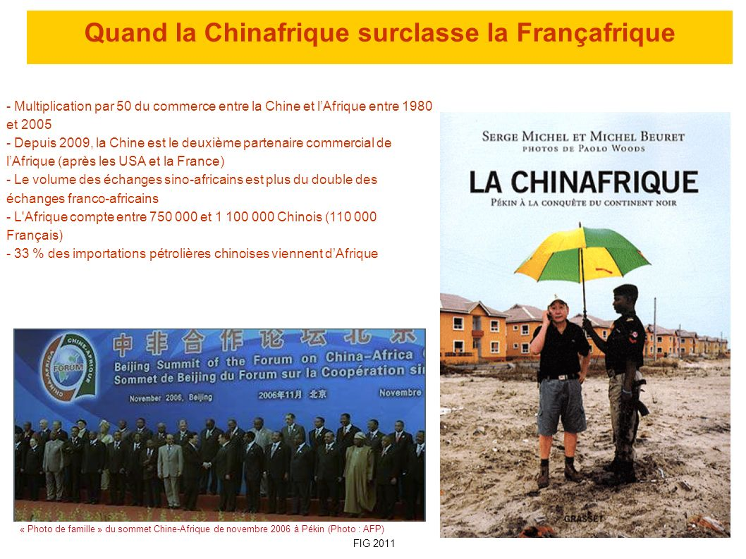 Quand la Chinafrique surclasse la Françafrique « Photo de famille » du sommet Chine-Afrique de novembre 2006 à Pékin (Photo : AFP) - Multiplication pa