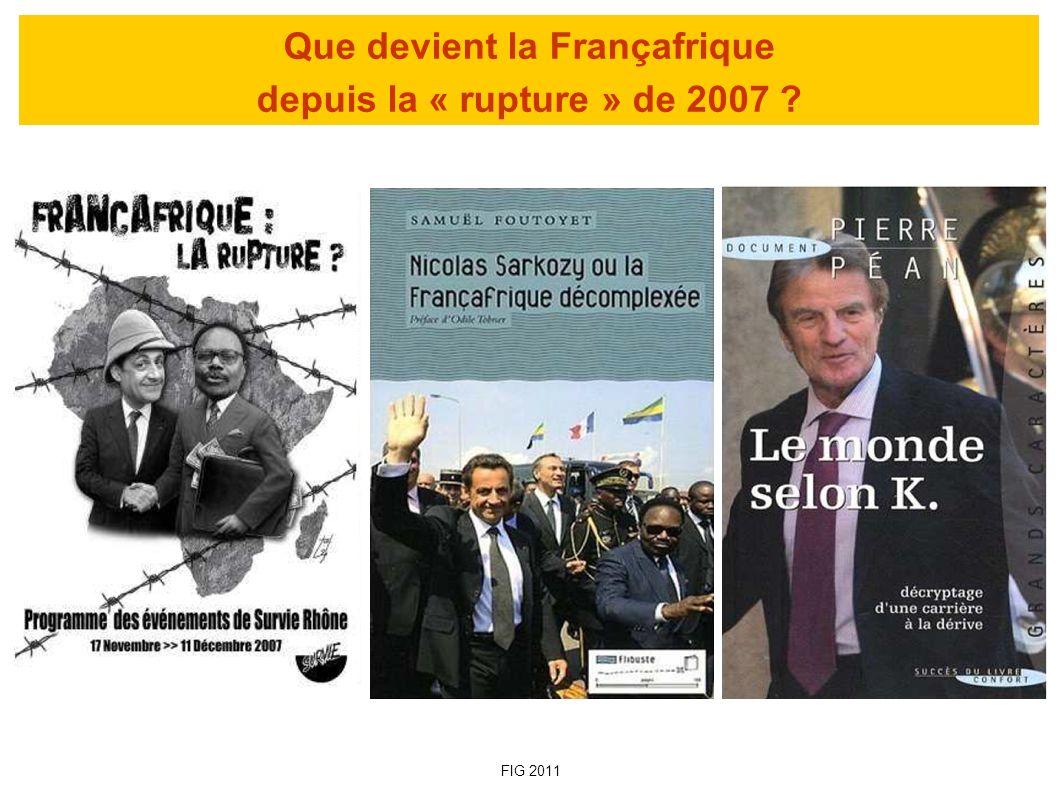 Que devient la Françafrique depuis la « rupture » de 2007 ? FIG 2011