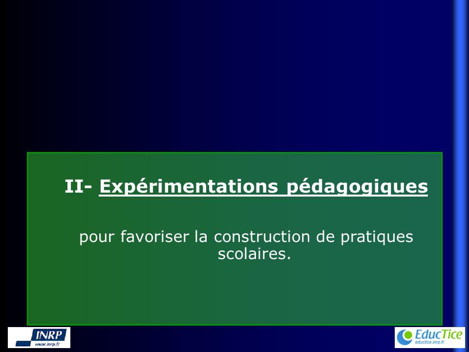 II- Expérimentations pédagogiques pour favoriser la construction de pratiques scolaires.