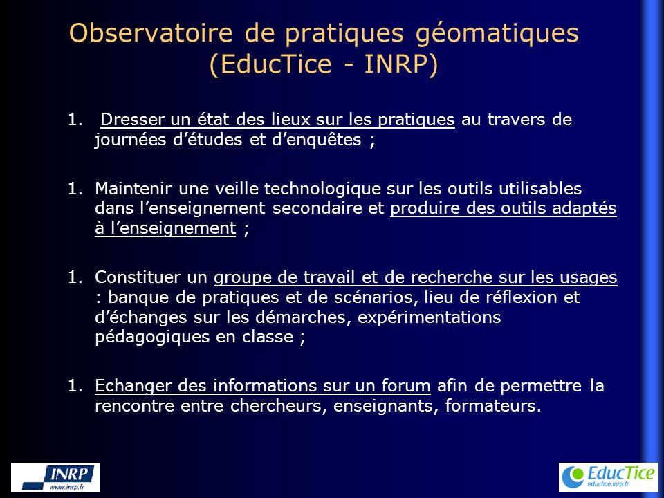 Observatoire de pratiques géomatiques (EducTice - INRP) 1.