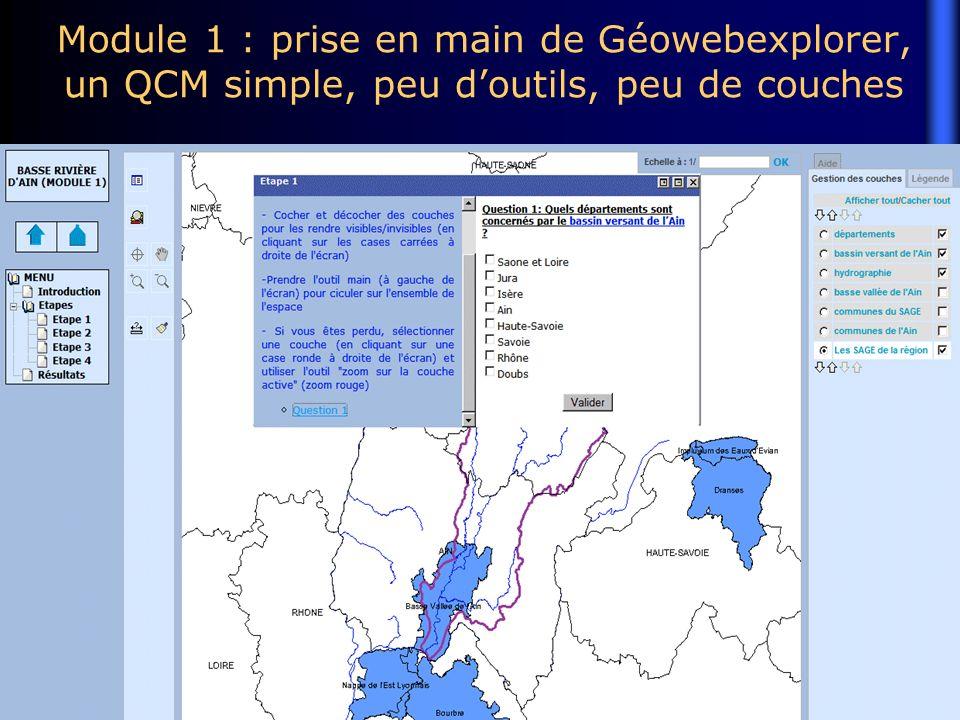Module 1 : prise en main de Géowebexplorer, un QCM simple, peu doutils, peu de couches