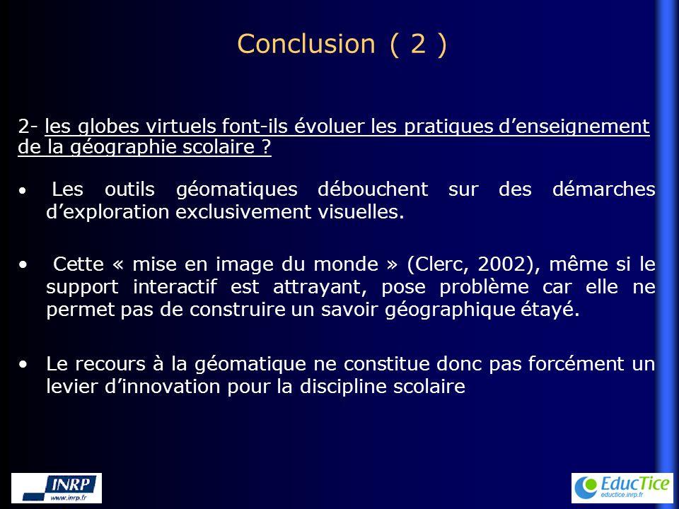 Conclusion ( 2 ) Les outils géomatiques débouchent sur des démarches dexploration exclusivement visuelles.